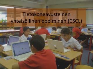 Tietokoneavusteinen yhteisöllinen oppiminen (CSCL)