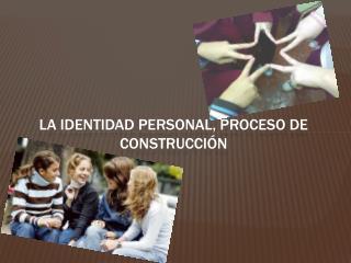 La identidad personal, proceso de construcci�n