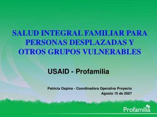 SALUD INTEGRAL FAMILIAR PARA PERSONAS DESPLAZADAS Y OTROS GRUPOS VULNERABLES