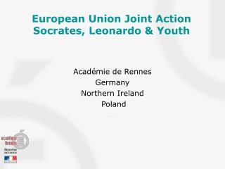 European Union Joint Action Socrates, Leonardo & Youth