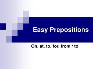 Easy Prepositions