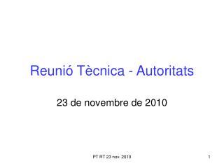 Reunió Tècnica - Autoritats