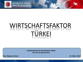 GENERALKONSULAT DER REPUBLIK TÜRKEI Büro des Handelsattachés