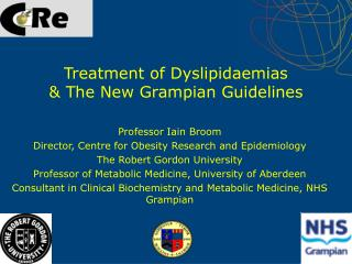 Treatment of Dyslipidaemias   The New Grampian Guidelines