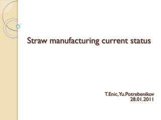 Straw manufacturing current status