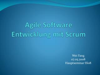Agile Software Entwicklung mit Scrum
