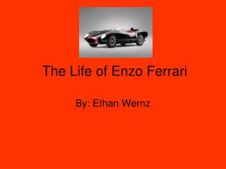 The Life of Enzo Ferrari