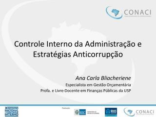 Controle Interno  da  Administra ção  e Estratégias Anticorrupção
