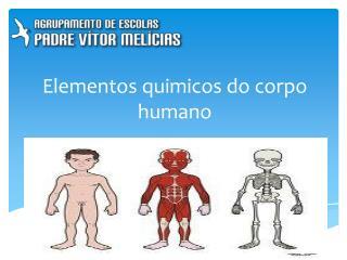 Elementos quimicos do corpo humano