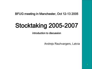 BFUG meeting in Manchester, Oct 12-13 2005 Stocktaking 2005-2007 introduction to discussion