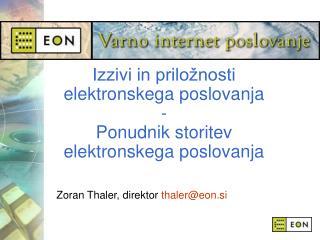 Izzivi in priložnosti  elektronskega poslovanja - Ponudnik storitev  elektronskega poslovanja