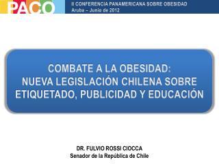 COMBATE A LA OBESIDAD: NUEVA LEGISLACIÓN CHILENA SOBRE ETIQUETADO, PUBLICIDAD Y EDUCACIÓN