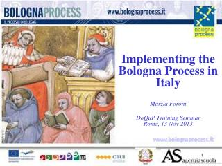 Implementing the Bologna Process in Italy Marzia Foroni DoQuP Training Seminar Roma, 13 Nov 2013