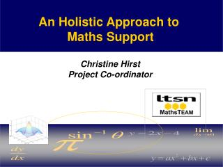 An Holistic Approach to  Maths Support