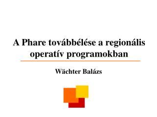 A Phare továbbélése a regionális operatív programokban