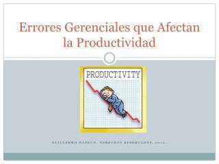 Errores Gerenciales que Afectan la Productividad