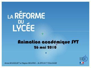 Animation acad�mique SVT                 26 mai 2010