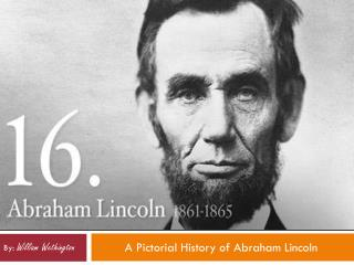 A Pictorial History of Abraham Lincoln