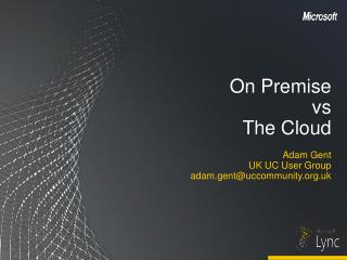 On Premise  vs The Cloud
