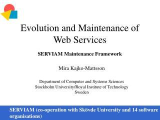 Evolution and Maintenance of Web Services SERVIAM Maintenance Framework