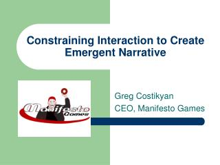 Constraining Interaction to Create Emergent Narrative
