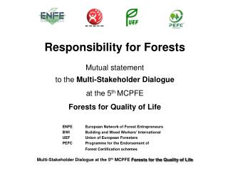 ENFE	European Network of Forest Entrepreneurs BWI	Building and Wood Workers' International
