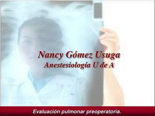 Evaluación pulmonar preoperatoria.
