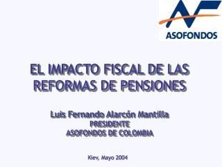EL IMPACTO FISCAL DE LAS REFORMAS DE PENSIONES