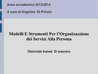 Anno accademico 2013/2014 A cura di Angelina  Di Prinzio