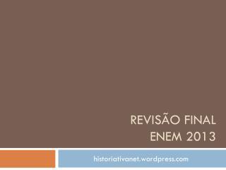 Revisão final enem  2013