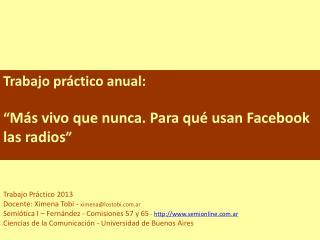Trabajo Práctico 2013 Docente: Ximena Tobi -  ximena@lostobi.ar