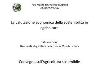 La  valutazione economica della sostenibilità  in  agricoltura Gabriele Dono
