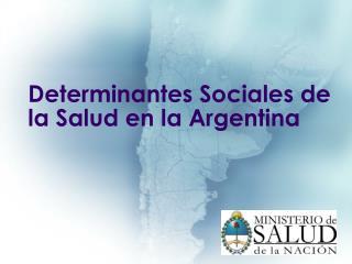 Determinantes Sociales de la Salud en la Argentina