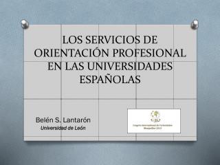 LOS SERVICIOS DE ORIENTACIÓN PROFESIONAL EN LAS UNIVERSIDADES ESPAÑOLAS