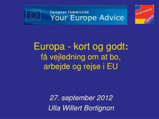 Europa - kort og godt : få vejledning om at bo,  arbejde og rejse i EU