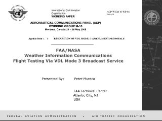 FAA/NASA  Weather Information Communications   Flight Testing Via VDL Mode 3 Broadcast Service