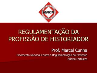 REGULAMENTAÇÃO DA PROFISSÃO DE HISTORIADOR