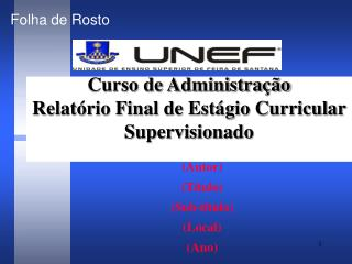 Curso de Administração  Relatório Final de Estágio Curricular Supervisionado