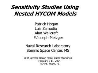 Sensitivity Studies Using   Nested HYCOM Models