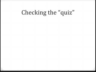 "Checking the  "" quiz """