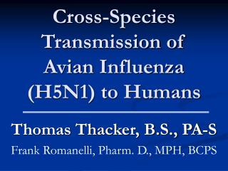 Cross-Species Transmission of Avian Influenza (H5N1) to Humans