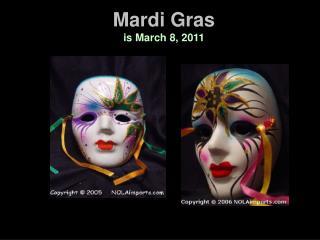 Mardi Gras is March 8, 2011