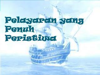 Pelayaran  yang  Penuh Peristiwa