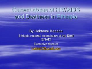Current status of HIV/AIDS and Deafness in  Ethiopia