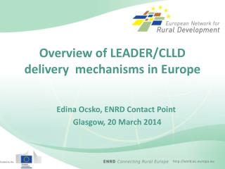 Overview of LEADER/CLLD delivery  mechanisms in Europe