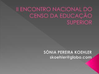 II ENCONTRO NACIONAL DO CENSO DA EDUCAÇÃO SUPERIOR