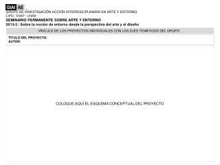 GRUPO DE INVESTIGACIÓN ACCIÓN INTERDISCIPLINARIA EN ARTE Y ENTORNO CIPEI / ENAP / UNAM