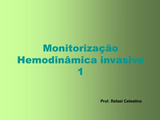 Monitoriza��o Hemodin�mica invasiva 1