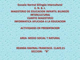 Escuela Normal Bilingüe Intercultural  E. N. B. I. MAGISTERIO DE EDUCACION INFANTIL BILINGÜE
