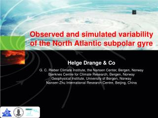 Observed and simulated variability of the North Atlantic subpolar gyre Helge Drange & Co